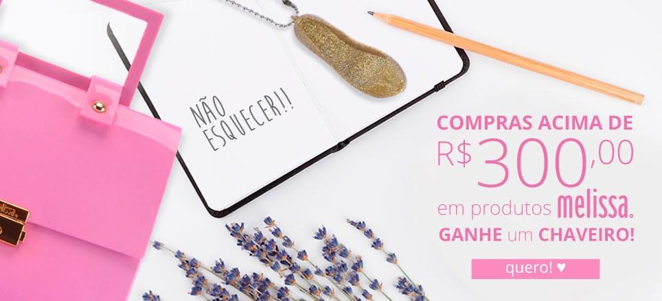 Promo Chaveiro Melissa - Nas compras acima de R$300 ganhe um chaveiro! Vem >